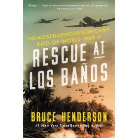 Rescue at Los Baños: The Most Daring Prison Camp Raid of World War II (Paperback)