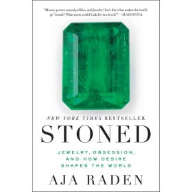Stoned: Jewelry, Obsession, and How Desire Shapes the World (Paperback)
