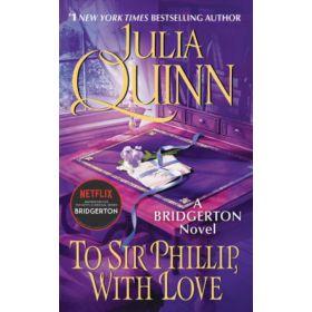 To Sir Phillip, With Love: Bridgertons, Book 5 (Mass Market)