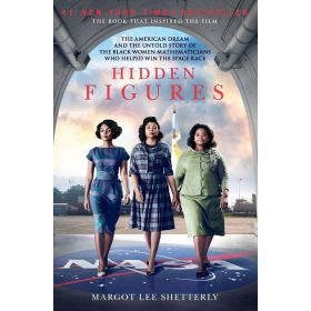 Hidden Figures: The Story of the African-American Women Who Helped Win the Space Race, Movie Tie-In (Paperback)