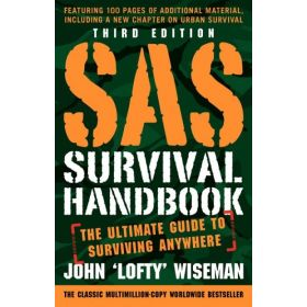 SAS Survival Handbook: The Ultimate Guide to Surviving Anywhere, Third Edition (Paperback)