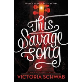 This Savage Song: Monsters of Verity, Book 1 (Hardcover)
