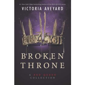 Broken Throne: A Red Queen Collection (Paperback)