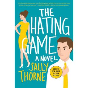 The Hating Game: A Novel (PB)