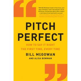 Pitch Perfect: How to Say It Right the First Time, Every Time (Paperback)