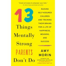 13 Things Mentally Strong Parents Don't Do (Paperback)