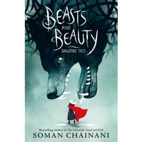 Beasts and Beauty: Dangerous Tales, Signed Copy (Hardcover)