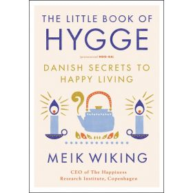 The Little Book Of Hygge: Danish Secrets To Happy Living (Hardcover)