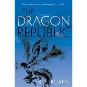 The Dragon Republic: The Poppy War, Book 2 (Paperback)