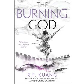 The Burning God: The Poppy War, Book 3 (Hardcover)