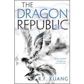 The Dragon Republic: The Poppy War Series, Book 2 (Hardcover)