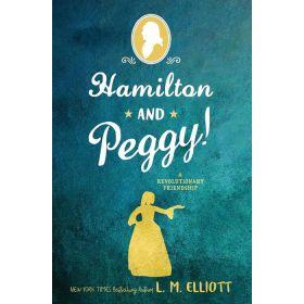 Hamilton and Peggy!: A Revolutionary Friendship (Paperback)