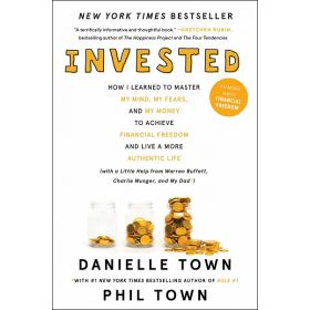 Invested: How I Learned to Master My Mind, My Fears, and My Money to Achieve Financial Freedom and Live a More Authentic Life (Paperback)