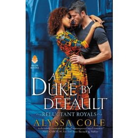 A Duke by Default: Reluctant Royals, Book 2 (Mass Market)
