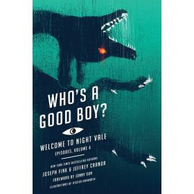 Who's a Good Boy?: Welcome to Night Vale Episodes, Vol. 4 (Paperback)