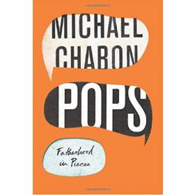 Pops: Fatherhood in Pieces (Hardcover)