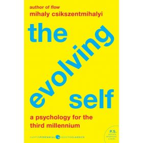 The Evolving Self: A Psychology for the Third Millennium (Paperback)