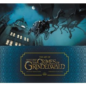 The Art of Fantastic Beasts: The Crimes of Grindelwald (Hardcover)