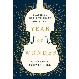 Year of Wonder: Classical Music to Enjoy Day by Day (Hardcover)
