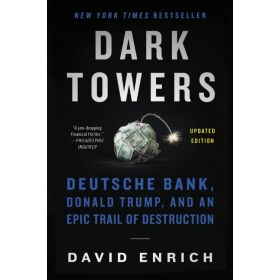 Dark Towers: Deutsche Bank, Donald Trump, And An Epic Trail Of Destruction (Paperback)