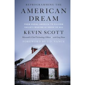 Reprogramming the American Dream: From Rural America to Silicon Valley―Making AI Serve Us All (Hardcover)