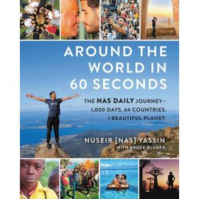 Around the World in 60 Seconds: The Nas Daily Journey (Hardcover)