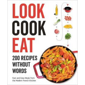 Look Cook Eat: 200 Recipes Without Words (Hardcover)