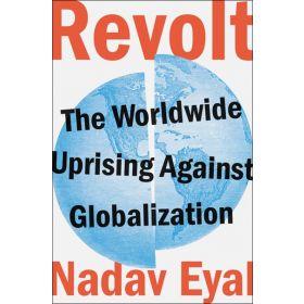 Revolt: The Worldwide Uprising Against Globalization (Hardcover)