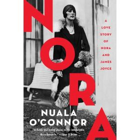 Nora: A Love Story of Nora and James Joyce (Paperback)