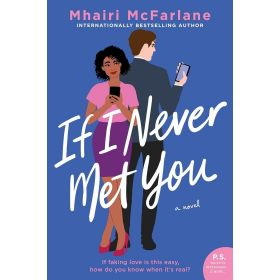 If I Never Met You: A Novel, Export Edition (Paperback)