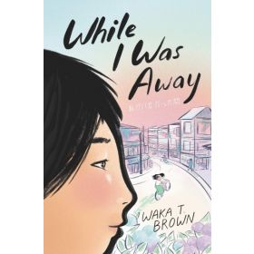 While I Was Away (Hardcover)