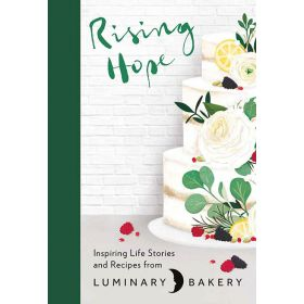 Rising Hope: Recipes and Stories from Luminary Bakery (Hardcover)