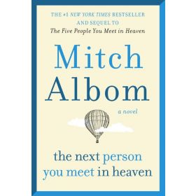Next Person You Meet in Heaven: The Sequel to The Five People You Meet in Heaven (Mass Market)
