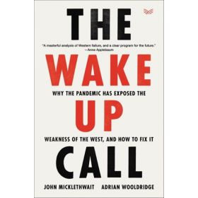 The Wake-Up Call: Why the Pandemic Has Exposed the Weakness of the West (Hardcover)