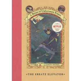 The Ersatz Elevator: A Series of Unfortunate Events, Book 6 (Hardcover)