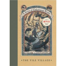 The Vile Village: A Series of Unfortunate Events, Book 7 (Hardcover)