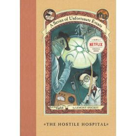 The Hostile Hospital: A Series of Unfortunate Events, Book 8 (Hardcover)