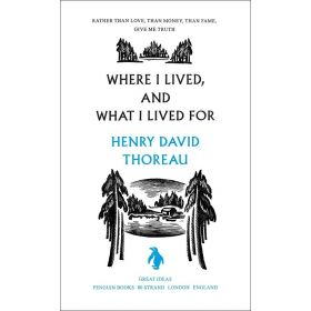 Where I Lived, and What I Lived For, Penguin Great Ideas (Paperback)