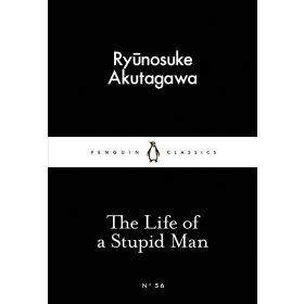 The Life Of A Stupid Man, Penguin Little Black Classics (Paperback)