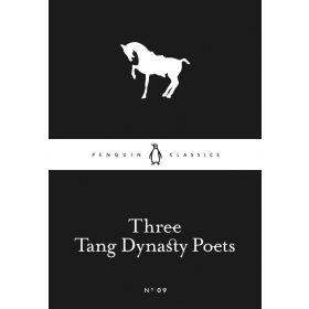 Three Tang Dynasty Poets, Penguin Little Black Classics (Paperback)