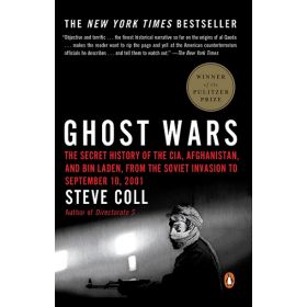 Ghost Wars: The Secret History of the CIA, Afghanistan, and Bin Laden, from the Soviet Invasion to September 10, 2001 (Paperback)