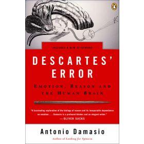Descartes' Error: Emotion, Reason, and the Human Brain (Paperback)