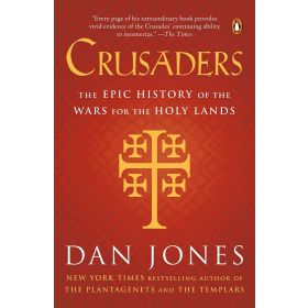 Crusaders: The Epic History of the Wars for the Holy Lands (Paperback)