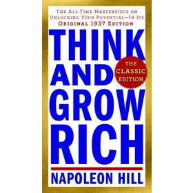 Think and Grow Rich, The Classic Edition (Mass Market)