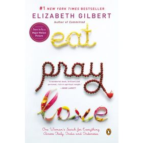 Eat, Pray, Love: One Woman's Search for Everything Across Italy, India and Indonesia, Export Edition (Mass Market)