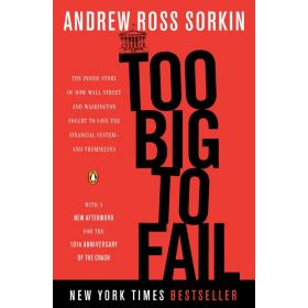 Too Big to Fail: The Inside Story of How Wall Street and Washington Fought to Save the Financial System - And Themselves (Paperback)