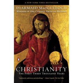 Christianity: The First Three Thousand Years (Paperback)