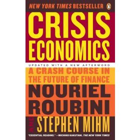 Crisis Economics: A Crash Course in the Future of Finance (Paperback)