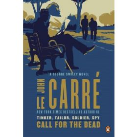 Call For The Dead: George Smiley, Book 1 (Paperback)