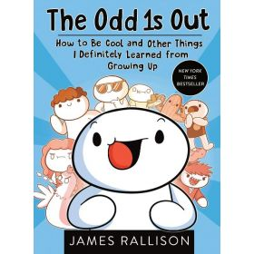 The Odd 1s Out: How to Be Cool and Other Things I Definitely Learned from Growing Up (Paperback)